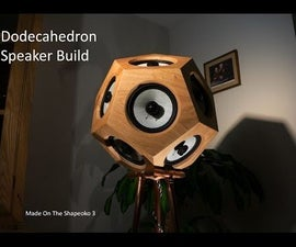 CNC Dodecahedron Speaker Build