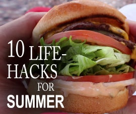 10 Life Hacks You Need To Know For a Better Summer!