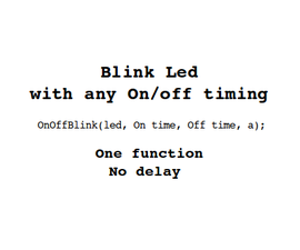 Blink Led with any On/off timing, using 1 function and no delay