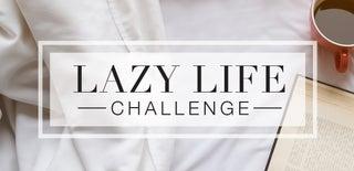 Lazy Life Challenge