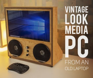 Vintage Look Media PC From an Old Laptop