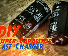 How To Charge Your  Phone In 5 minutes With Supercapacitor under 12$ !!!