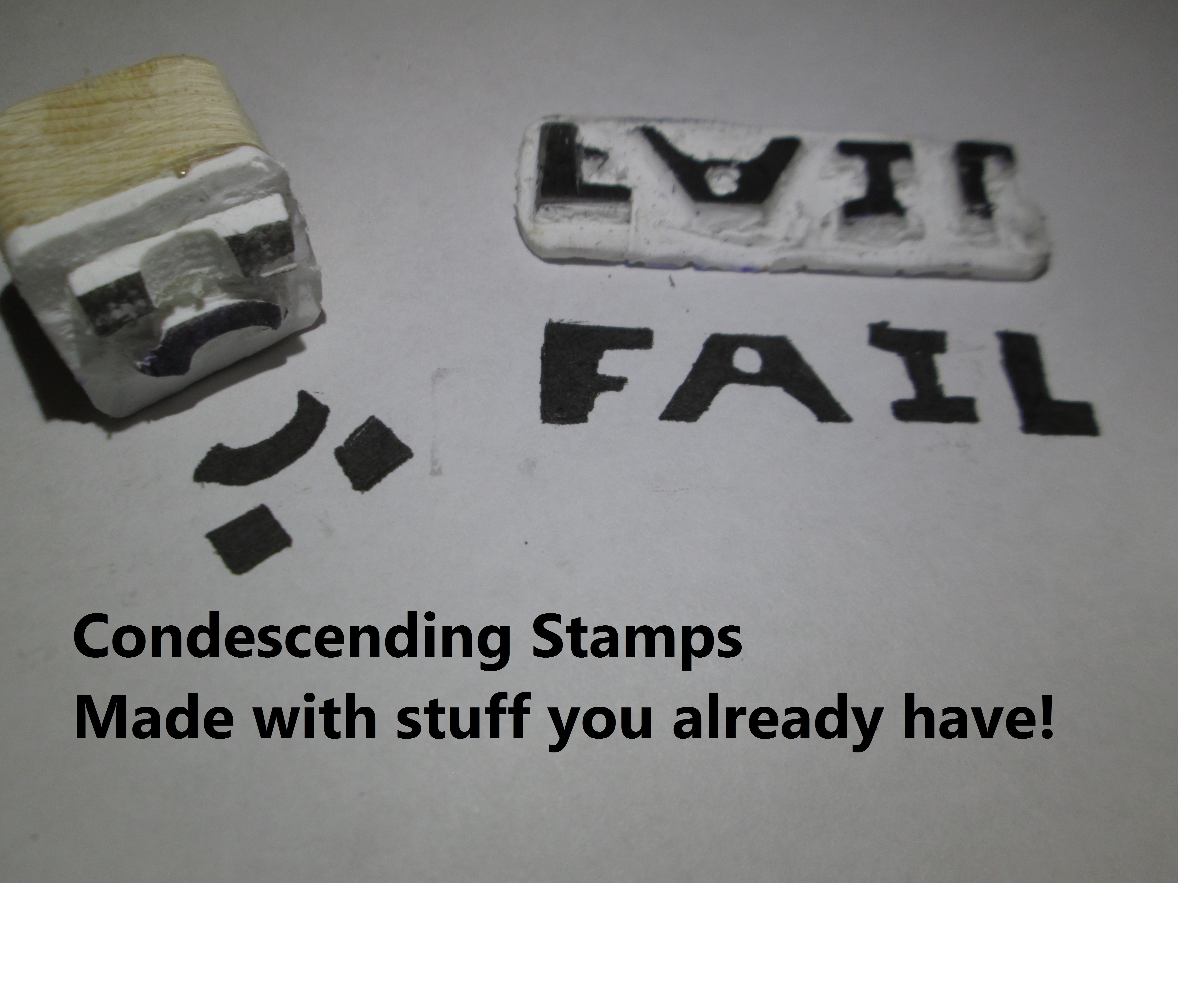 Picture of Make Condescending Stamps! (With Stuff You Already Have)