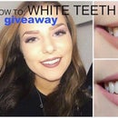 HOW TO GET WHITE TEETH FROM HOME + Giveaway