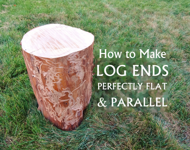 How to Make Log Ends Perfectly Flat & Parallel