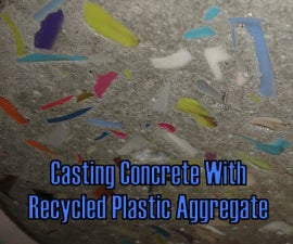 Casting Concrete with Recycled Plastic Aggregate