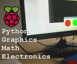 Raspberry Pi - GPIOs, Graphical Interface, Pyhton, Math, and Electronics.