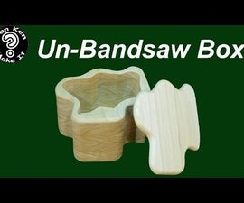 Make a Bandsaw Box without a Bandsaw - An Unbandsaw Box