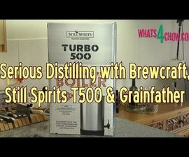 Serious Distilling With Brewcraft, Still Spirits T500 and Grainfather – Part 1 of 16