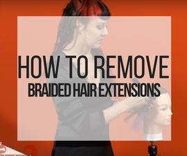 How to Remove Braided Extensions