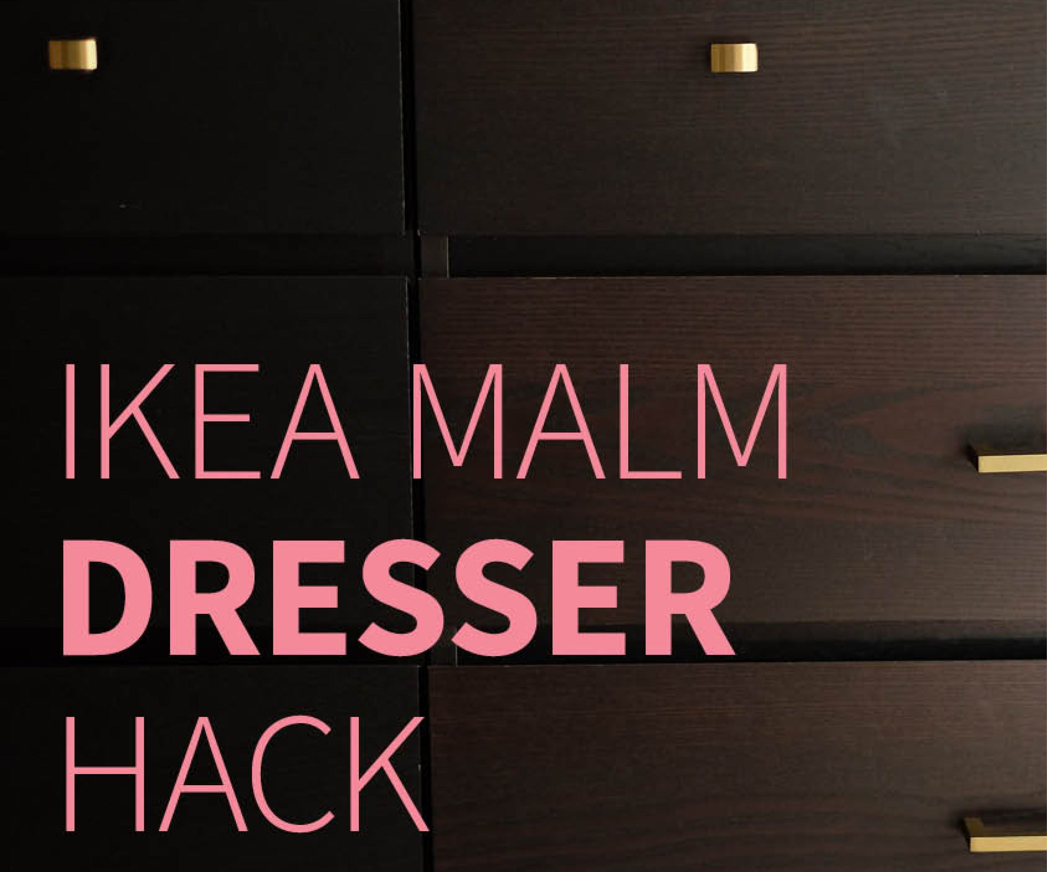 ikea malm dresser hack: 5 steps (with pictures)