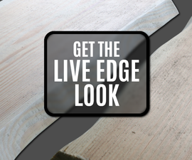 How to Make a Regular Board Look Live Edge