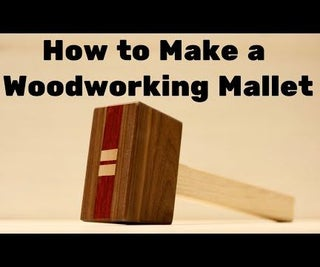 How to Make a Woodworking Mallet