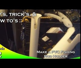 How to Build a PVC Fishing Rod Holder