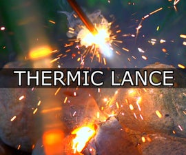 DIY Thermic Lance Kit - Cut Steel With Burning Iron