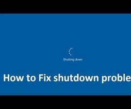 how to Fix shutdown problem in windows 10