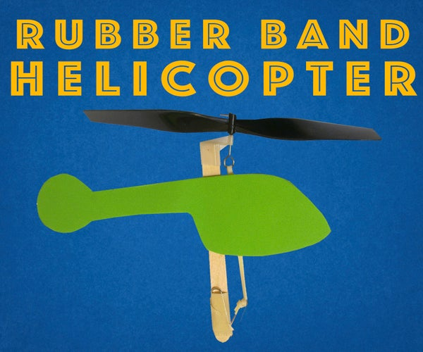 Rubber Band Helicopters - Engineering Project for Kids