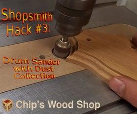 Shopsmith Hack #3: Drum Sander Dust Collection