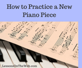 How to Practice a New Piano Piece