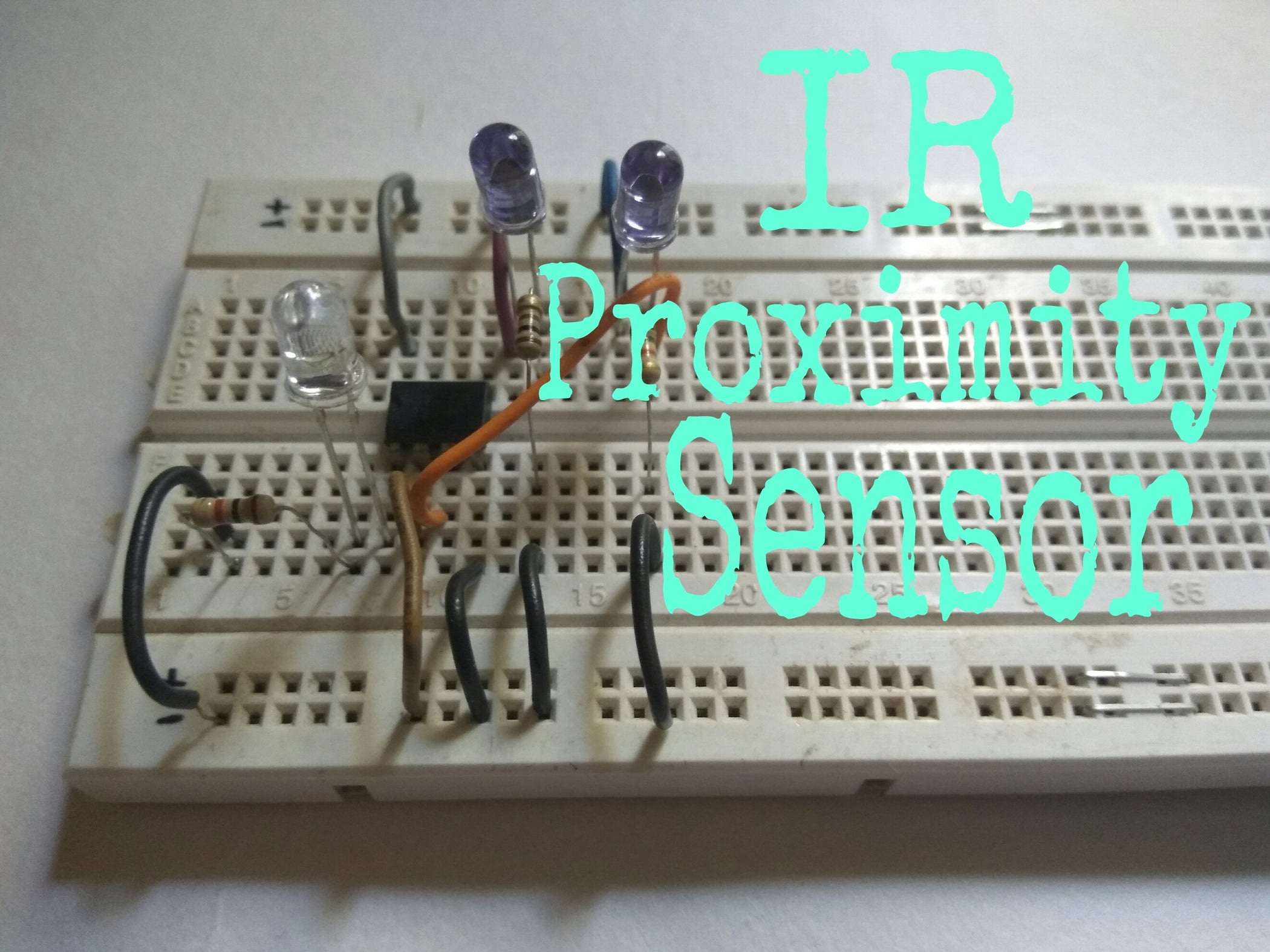 Ir Proximity Sensor 4 Steps With Pictures Planning To Build A Stripboard Circuit The Diagram And Parts