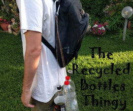 The Recycled Bottles Thingy
