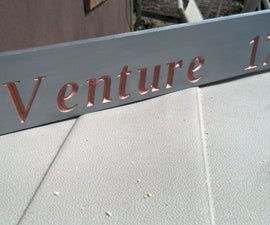 A CNC Sign For My Venture 17 Sailboat