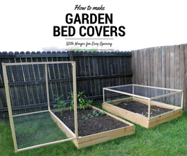 How to Make a Raised Garden Bed Cover With Hinges
