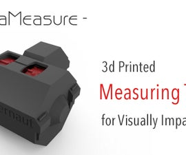 OctaMeasure: 3d Printed Measuring Tape for Visually Impaired