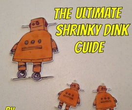 The Ultimate Shrinky Dink Guide - InkJet Version
