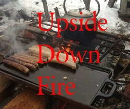 Upside Down Fire - Winter Cooking