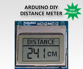 DIY Distance Meter With Arduino and a Nokia 5110 Display