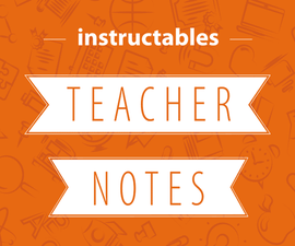 How to Add Teacher Notes to an Instructable