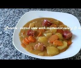 Potatoe - Carrot Stew With Mettwurst Celery & Leek Recipe
