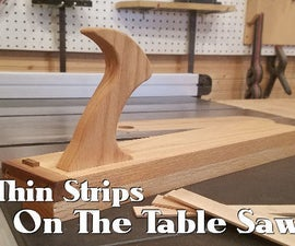 Thin Strips on the Table Saw