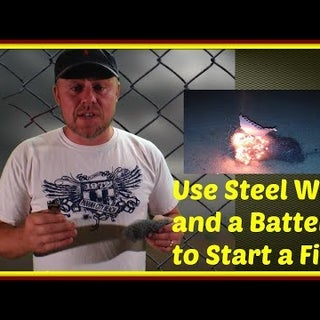 How to Make Fire Using Only a Battery and Steel Wool