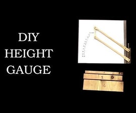 Simple and Precise Height Gauge