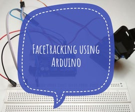 FACE TRACKING USING ARDUINO !!!
