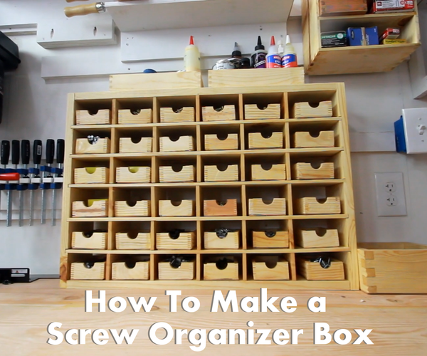 How to Make an Organizer Box for Storing Screws