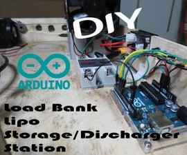 DIY Arduino Load Bank Lipo Storage/Discharger Station