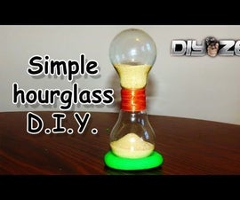 HOURGLASS DIY (out of light bulbs)