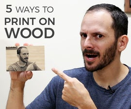 5 Ways to Print on Wood