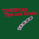 Tinkercad Tips and Tricks