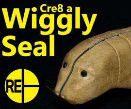 How to Make a Wiggly Seal
