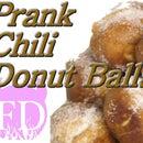 Funny Prank Extra Hot Chili Donut Balls Recipe