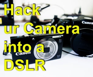 How to Hack a Point and Shoot Camera and Give It DSLR Features