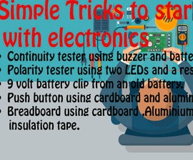 Simple Tricks to Start With Electronics