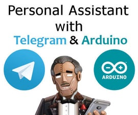 Personal Assistant with Telegram & Arduino.