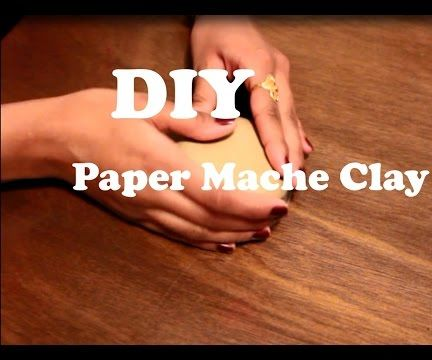 DIY Paper Mache Clay | Paper Mache for Craft