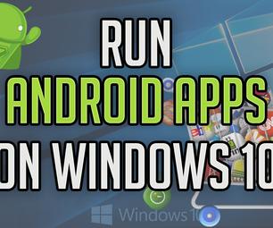 Run Android Apps on Windows 10