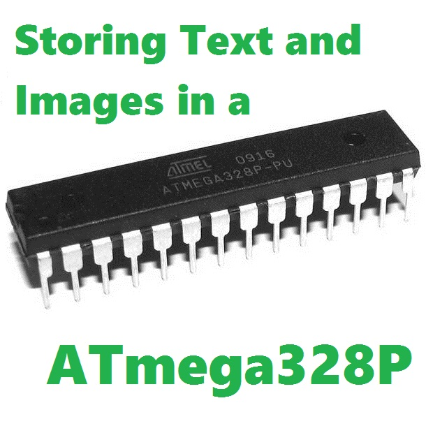 Picture of Use ATmega328 Chip As a Storage Device and Store Text and Images in It
